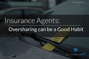 Insurance Agents: Oversharing can be a Good Habit