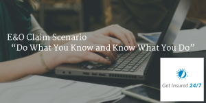 e&o claim scenario: Do what your know and know what you do
