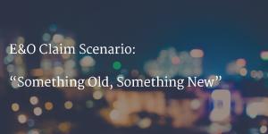 E& O Insurance Claim Scenario