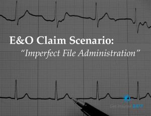 Claim Scenario: Imperfect File Administration